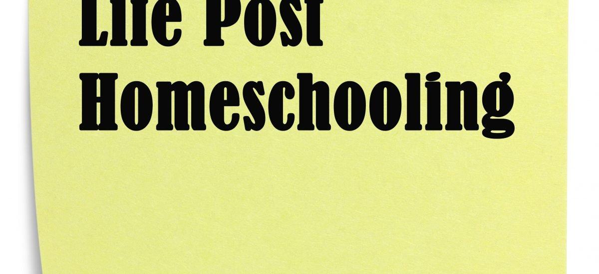 Life Post Homeschooling